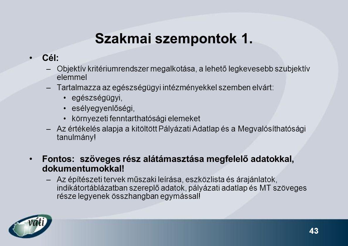 Szakmai szempontok 1. Cél: