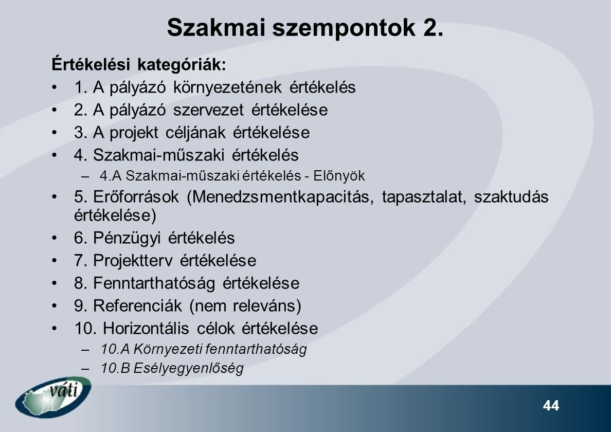 Szakmai szempontok 2. Értékelési kategóriák: