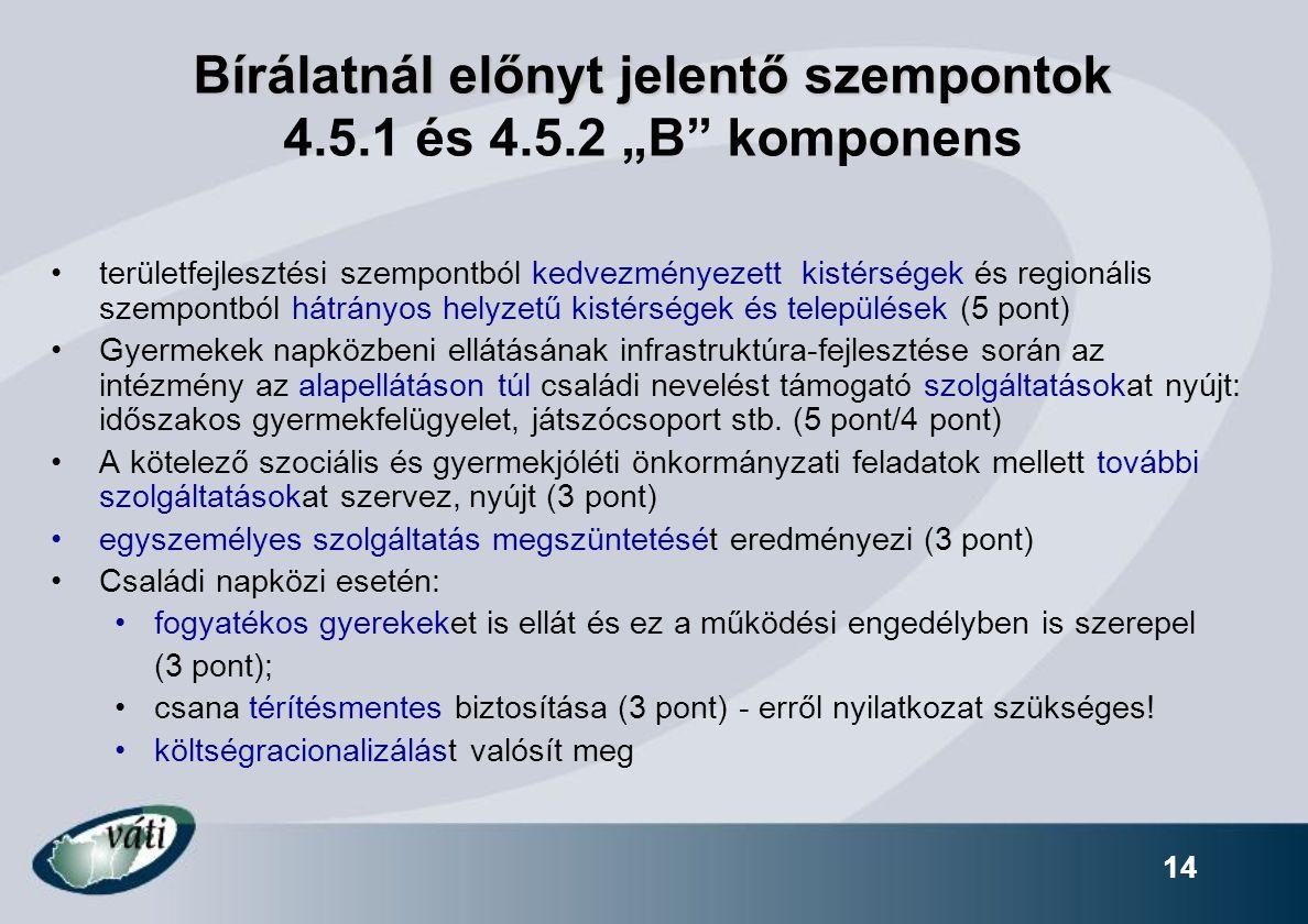"""Bírálatnál előnyt jelentő szempontok 4.5.1 és 4.5.2 """"B komponens"""