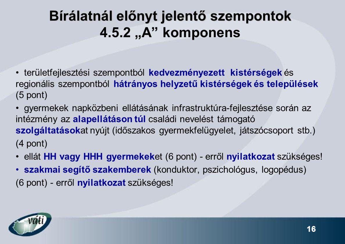 """Bírálatnál előnyt jelentő szempontok 4.5.2 """"A komponens"""