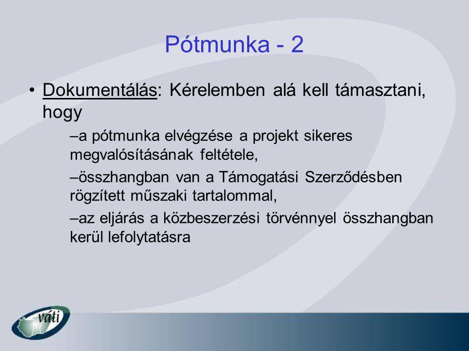 Pótmunka - 2 Dokumentálás: Kérelemben alá kell támasztani, hogy