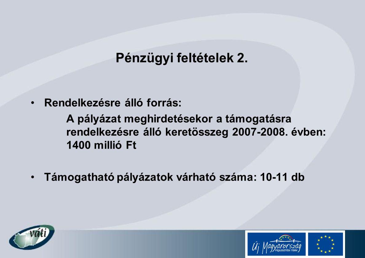 Pénzügyi feltételek 2. Rendelkezésre álló forrás: