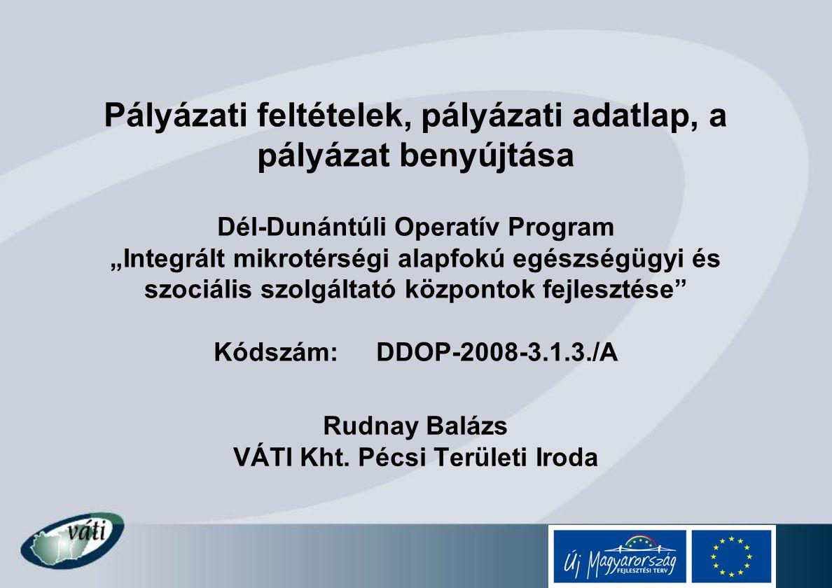 Rudnay Balázs VÁTI Kht. Pécsi Területi Iroda