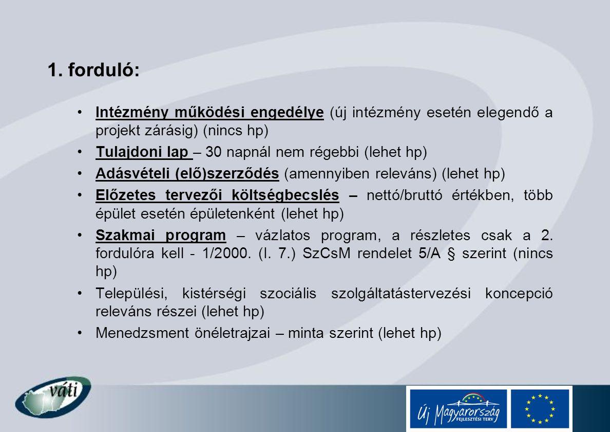 1. forduló: Intézmény működési engedélye (új intézmény esetén elegendő a projekt zárásig) (nincs hp)