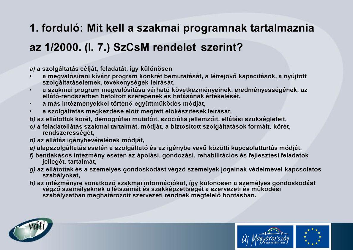 1. forduló: Mit kell a szakmai programnak tartalmaznia az 1/2000. (I. 7.) SzCsM rendelet szerint