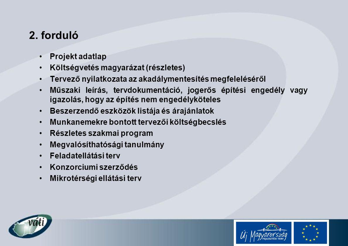 2. forduló Projekt adatlap Költségvetés magyarázat (részletes)