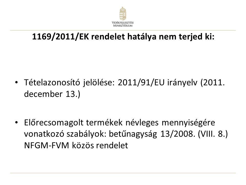 1169/2011/EK rendelet hatálya nem terjed ki: