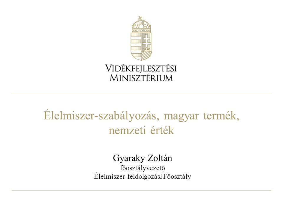 Élelmiszer-szabályozás, magyar termék, nemzeti érték