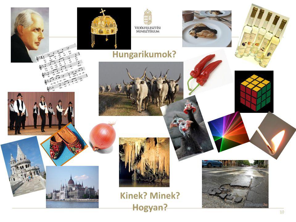 Hungarikumok Kinek Minek Hogyan