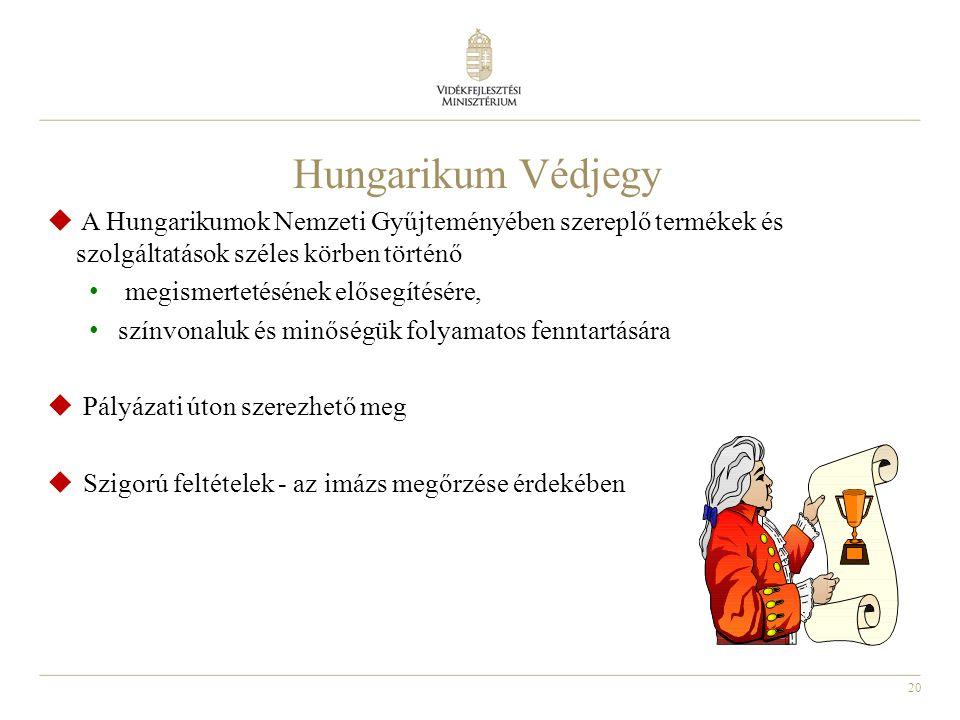 Hungarikum Védjegy A Hungarikumok Nemzeti Gyűjteményében szereplő termékek és szolgáltatások széles körben történő.