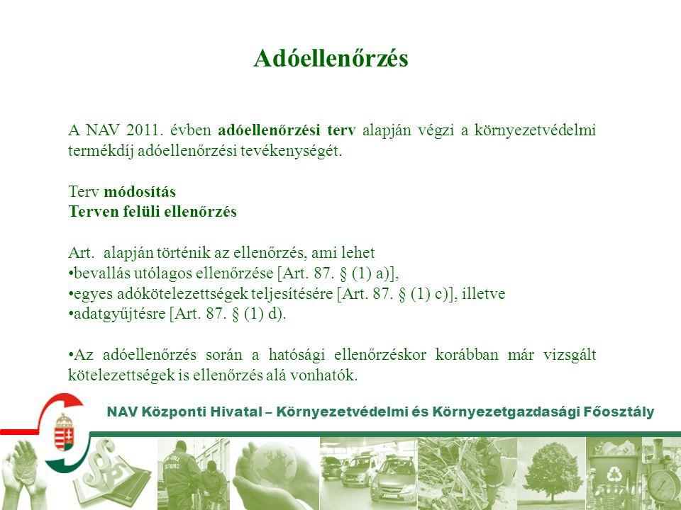 Adóellenőrzés A NAV 2011. évben adóellenőrzési terv alapján végzi a környezetvédelmi termékdíj adóellenőrzési tevékenységét.