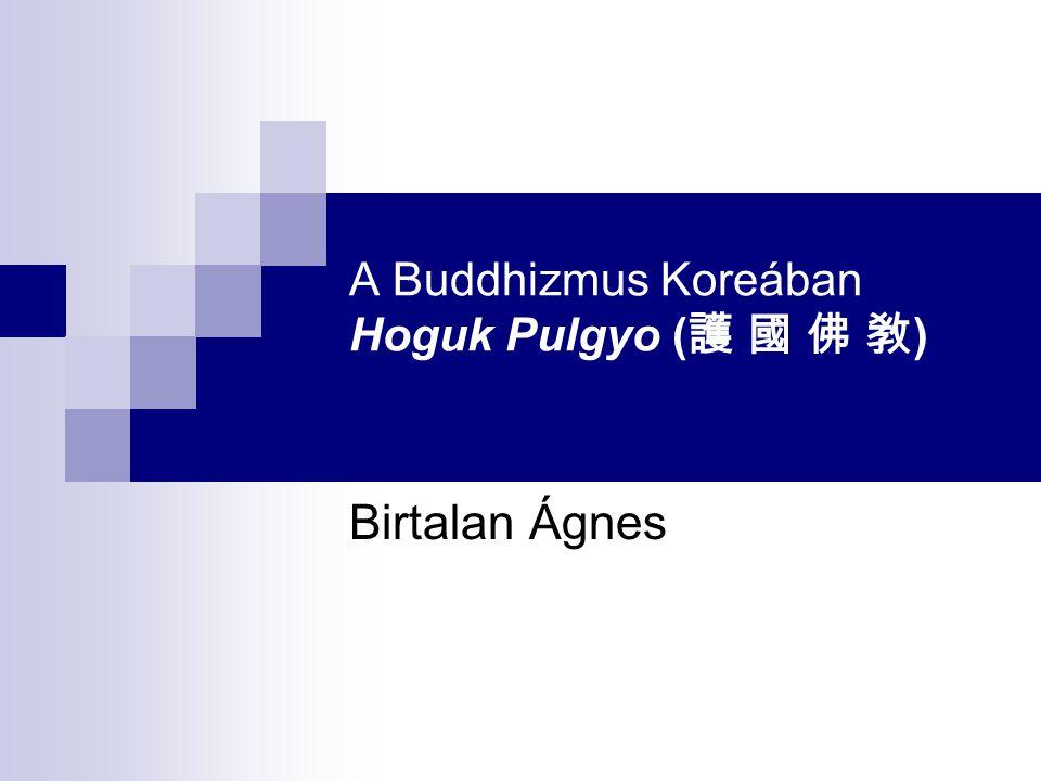 A Buddhizmus Koreában Hoguk Pulgyo (護 國 佛 敎)