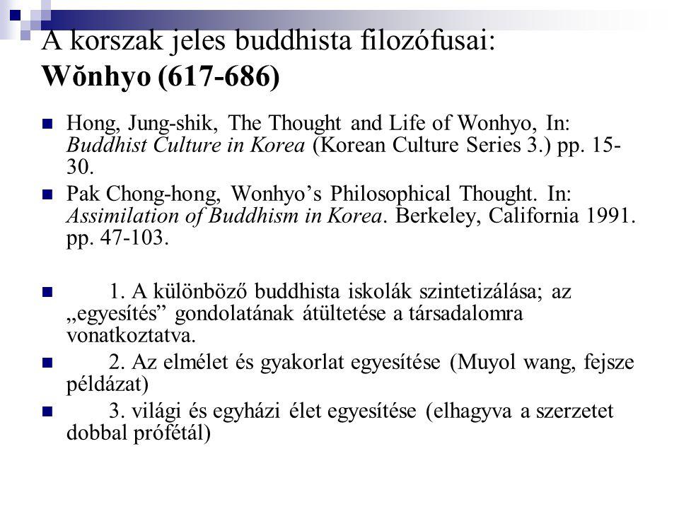 A korszak jeles buddhista filozófusai: Wŏnhyo (617-686)