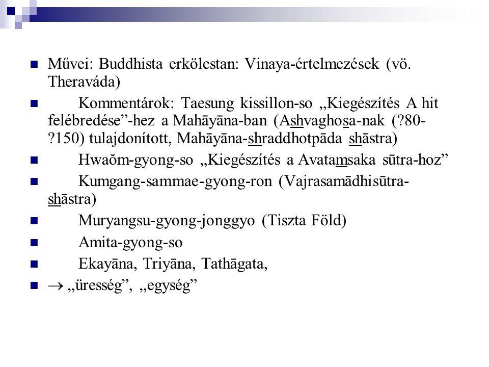 Művei: Buddhista erkölcstan: Vinaya-értelmezések (vö. Theraváda)