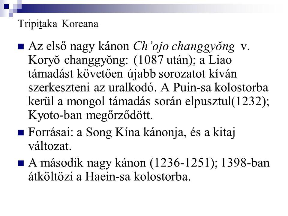Forrásai: a Song Kína kánonja, és a kitaj változat.