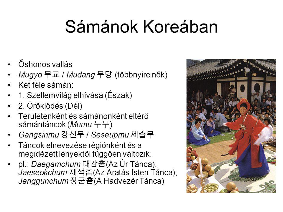 Sámánok Koreában Őshonos vallás Mugyo 무교 / Mudang 무당 (többnyire nők)
