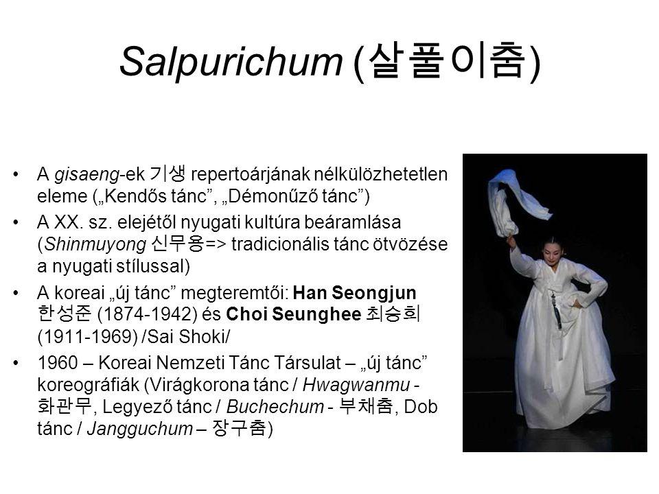"""Salpurichum (살풀이춤) A gisaeng-ek 기생 repertoárjának nélkülözhetetlen eleme (""""Kendős tánc , """"Démonűző tánc )"""