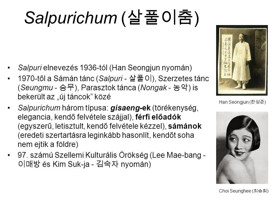 Salpurichum (살풀이춤) Salpuri elnevezés 1936-tól (Han Seongjun nyomán)