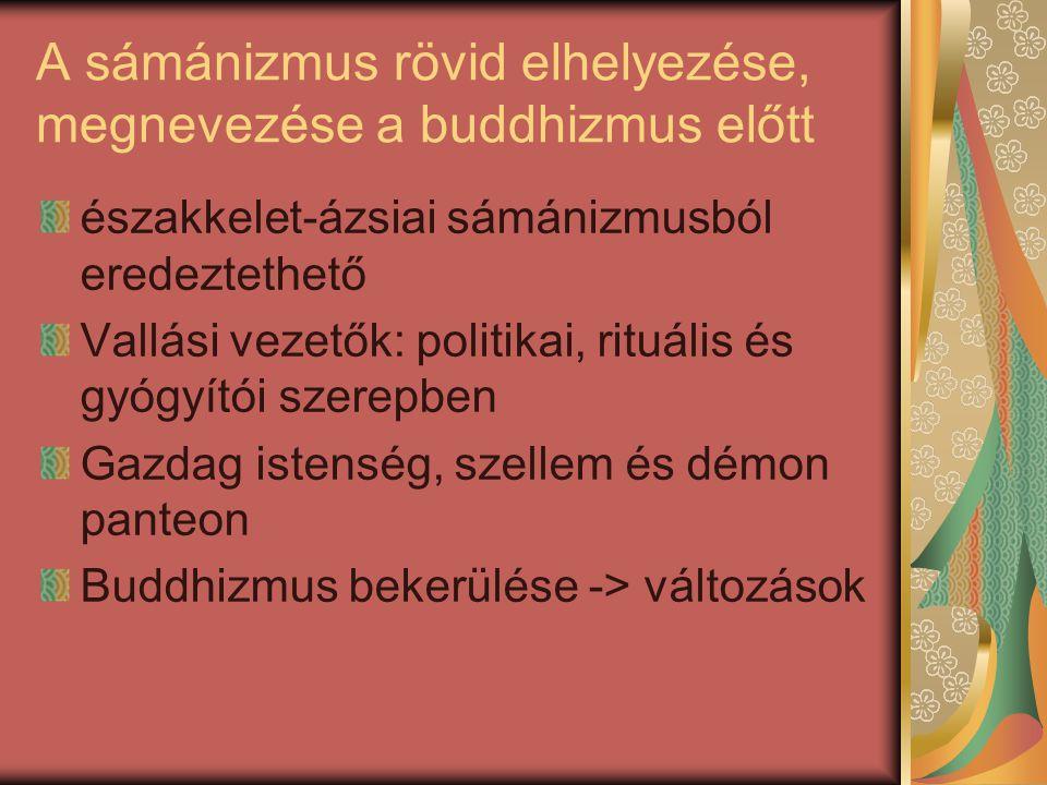 A sámánizmus rövid elhelyezése, megnevezése a buddhizmus előtt