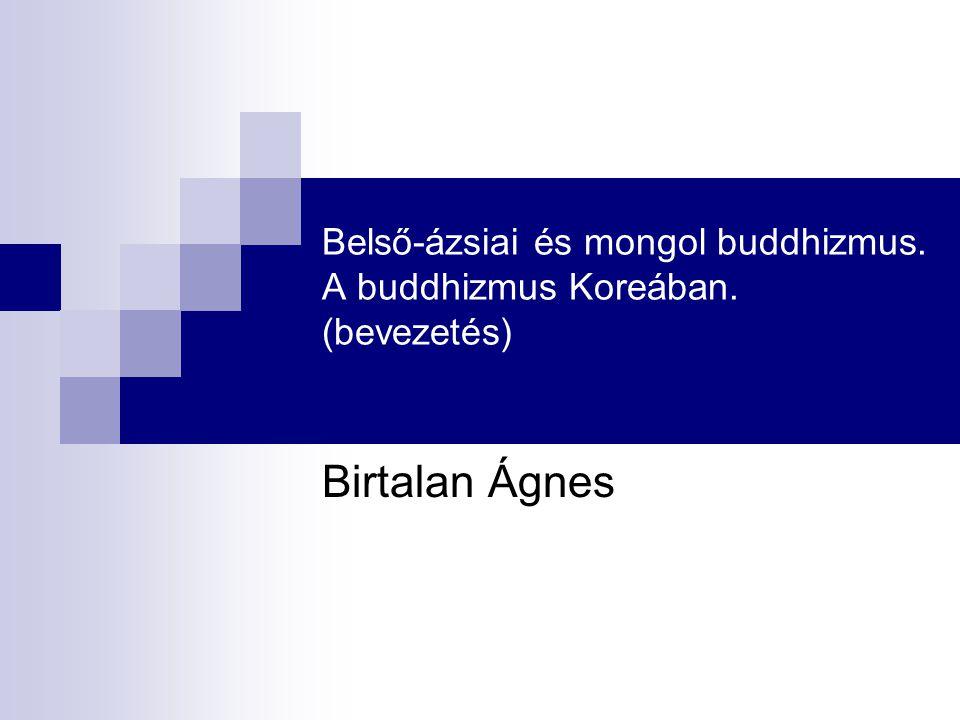 Belső-ázsiai és mongol buddhizmus. A buddhizmus Koreában. (bevezetés)