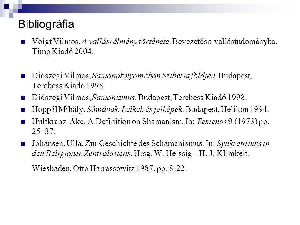 Bibliográfia Voigt Vilmos, A vallási élmény története. Bevezetés a vallástudományba. Timp Kiadó 2004.
