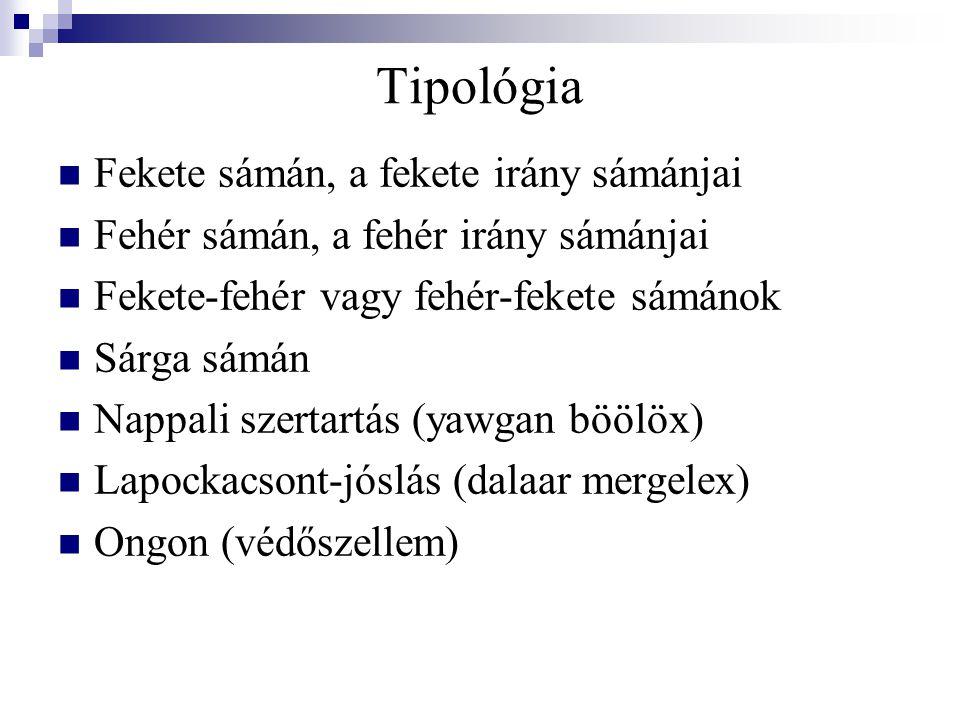 Tipológia Fekete sámán, a fekete irány sámánjai