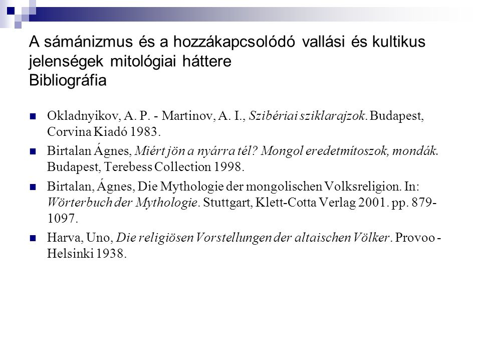 A sámánizmus és a hozzákapcsolódó vallási és kultikus jelenségek mitológiai háttere Bibliográfia