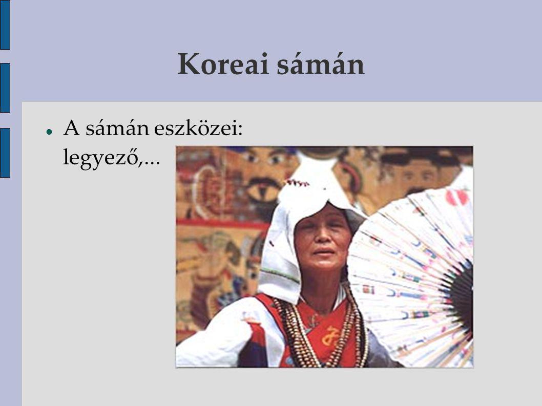 Koreai sámán A sámán eszközei: legyező,...
