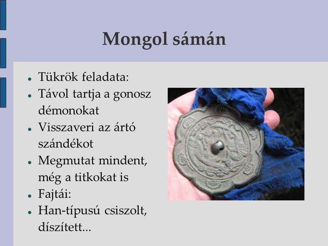 Mongol sámán Tükrök feladata: Távol tartja a gonosz démonokat