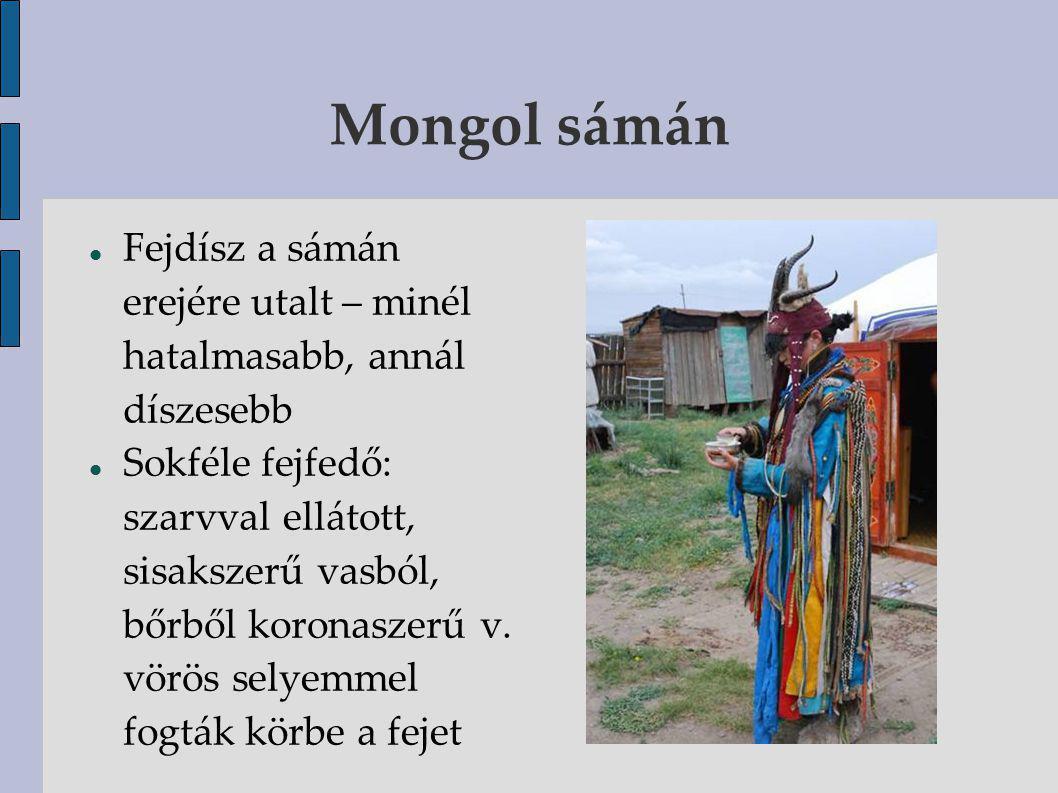 Mongol sámán Fejdísz a sámán erejére utalt – minél hatalmasabb, annál díszesebb.