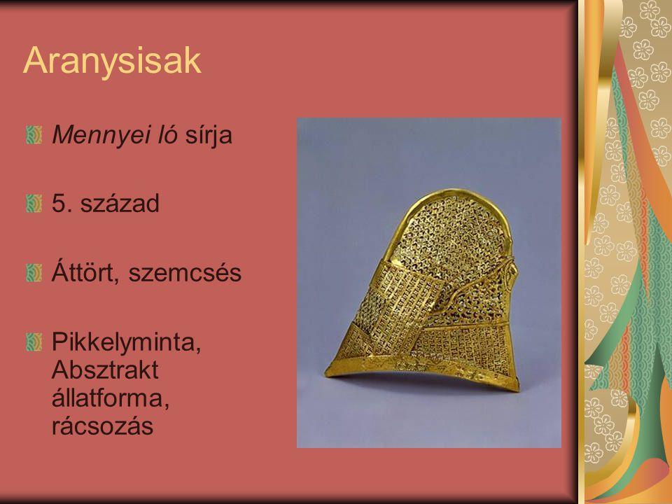 Aranysisak Mennyei ló sírja 5. század Áttört, szemcsés