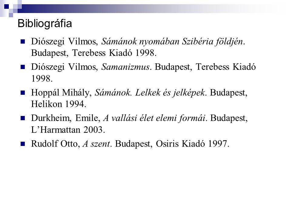 Bibliográfia Diószegi Vilmos, Sámánok nyomában Szibéria földjén. Budapest, Terebess Kiadó 1998.