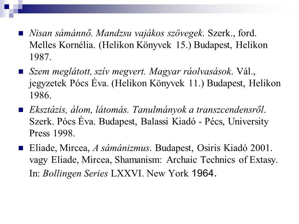 Nisan sámánnő. Mandzsu vajákos szövegek. Szerk., ford. Melles Kornélia. (Helikon Könyvek 15.) Budapest, Helikon 1987.