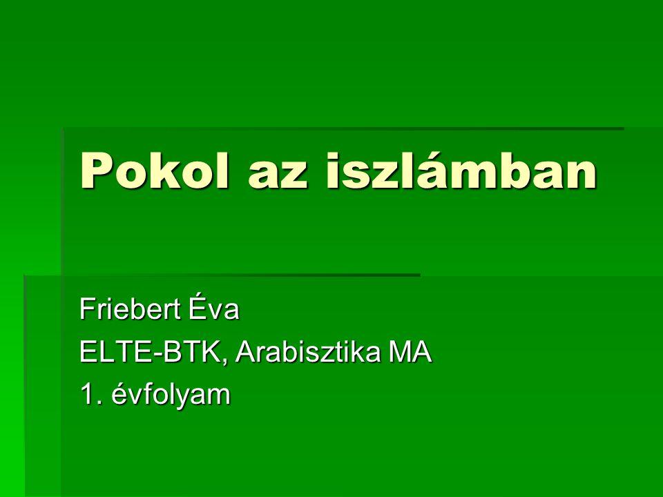 Friebert Éva ELTE-BTK, Arabisztika MA 1. évfolyam