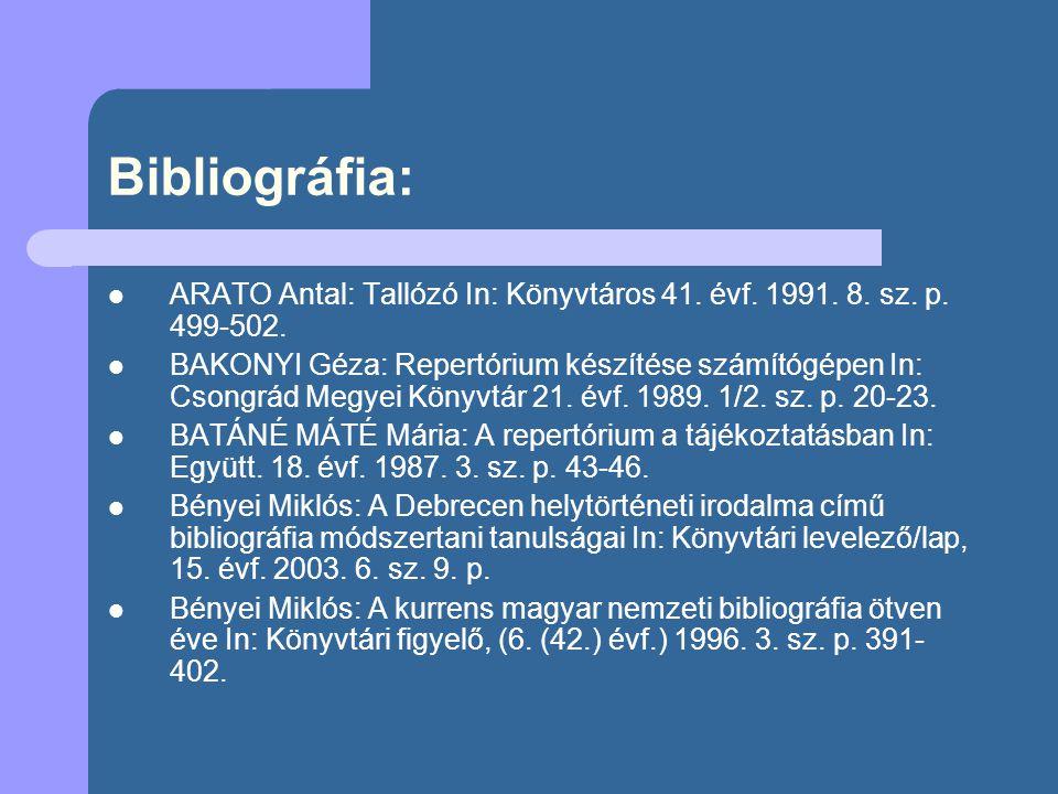 Bibliográfia: ARATO Antal: Tallózó In: Könyvtáros 41. évf. 1991. 8. sz. p. 499-502.