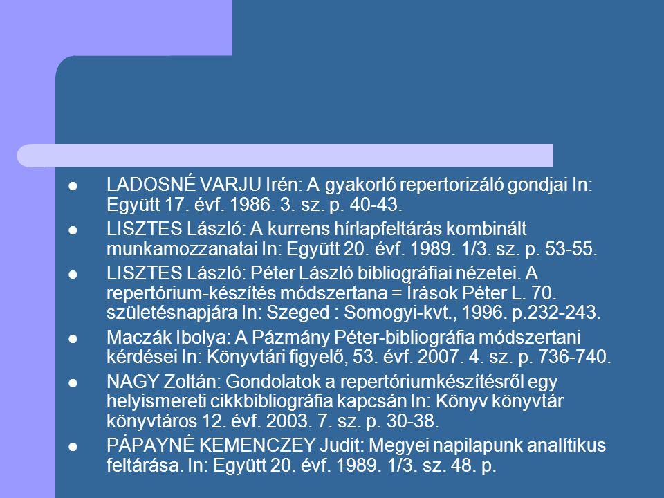 LADOSNÉ VARJU Irén: A gyakorló repertorizáló gondjai In: Együtt 17. évf. 1986. 3. sz. p. 40-43.