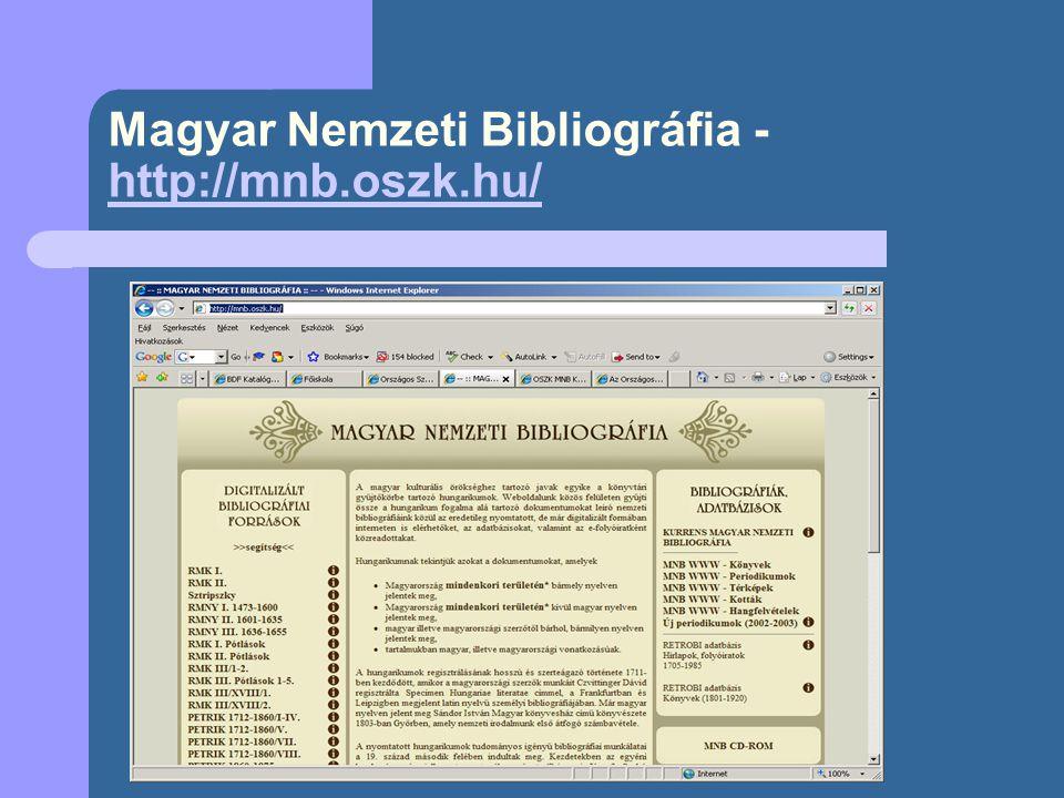 Magyar Nemzeti Bibliográfia - http://mnb.oszk.hu/