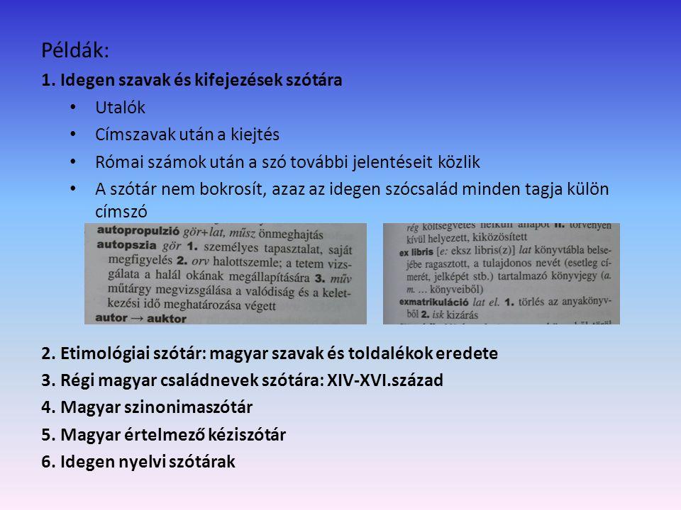 Példák: 1. Idegen szavak és kifejezések szótára Utalók