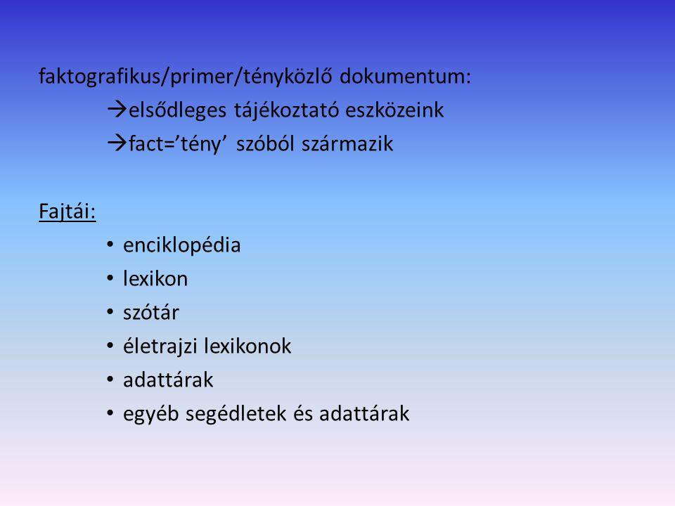 faktografikus/primer/tényközlő dokumentum: