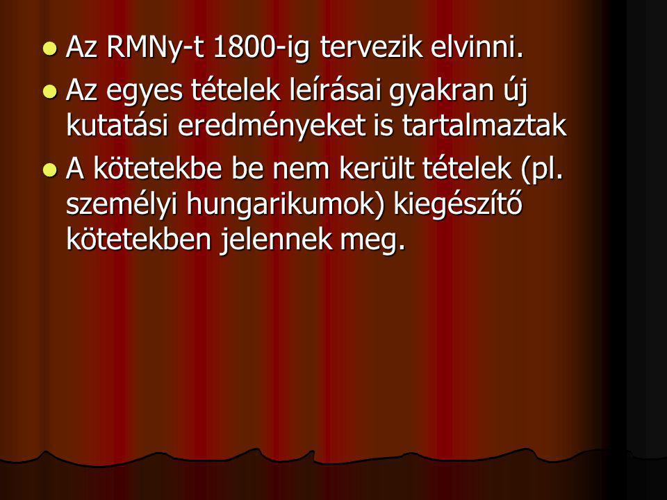 Az RMNy-t 1800-ig tervezik elvinni.