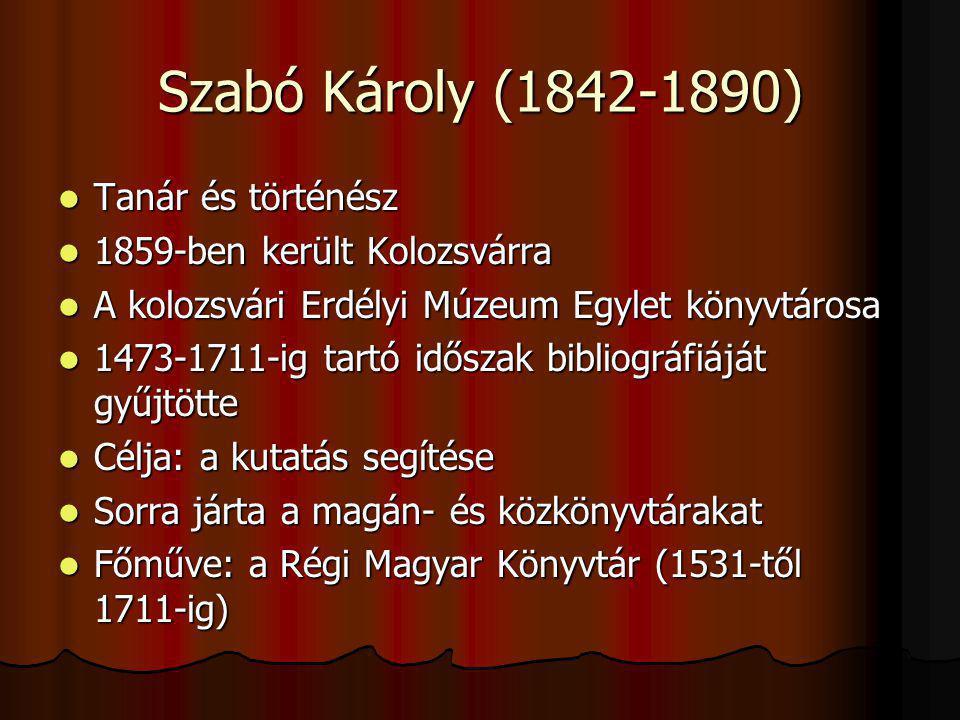 Szabó Károly (1842-1890) Tanár és történész