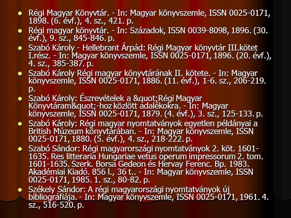 Régi Magyar Könyvtár. - In: Magyar könyvszemle, ISSN 0025-0171, 1898