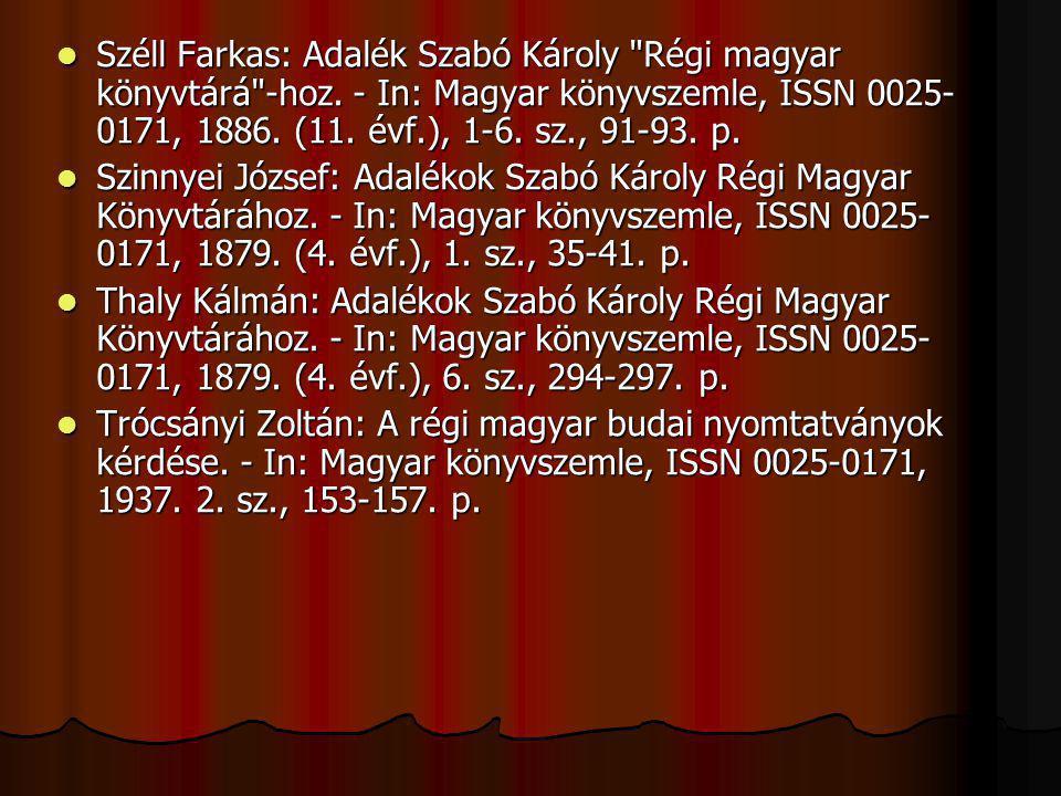 Széll Farkas: Adalék Szabó Károly Régi magyar könyvtárá -hoz