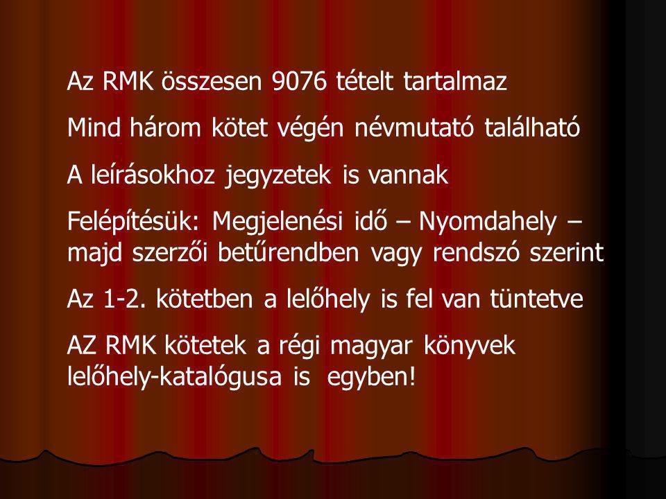 Az RMK összesen 9076 tételt tartalmaz