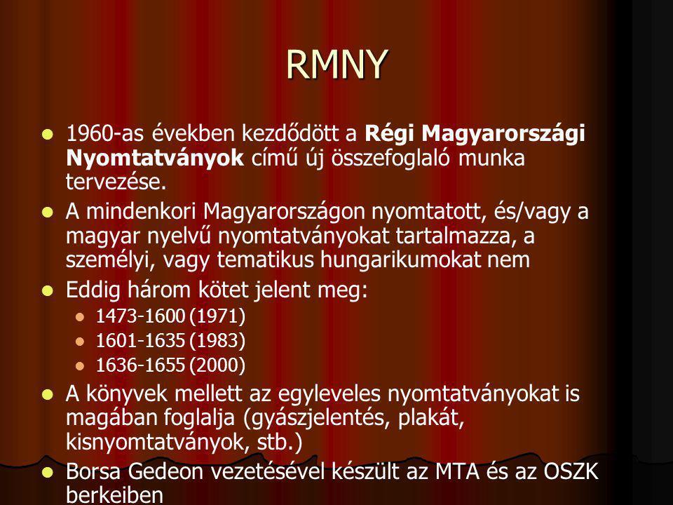 RMNY 1960-as években kezdődött a Régi Magyarországi Nyomtatványok című új összefoglaló munka tervezése.