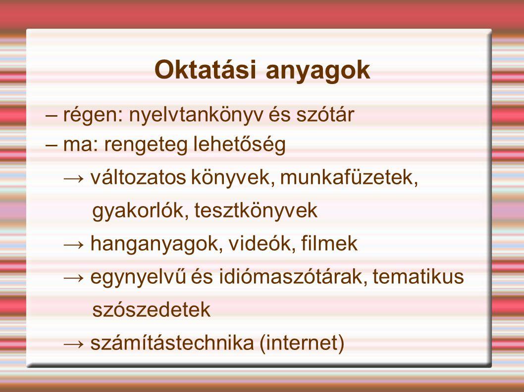 Oktatási anyagok – régen: nyelvtankönyv és szótár