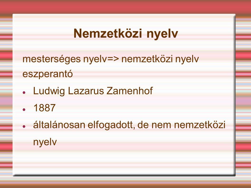 Nemzetközi nyelv mesterséges nyelv=> nemzetközi nyelv eszperantó