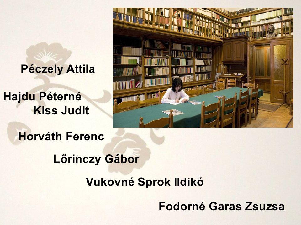 Péczely Attila Hajdu Péterné. Kiss Judit. Horváth Ferenc. Lőrinczy Gábor. Vukovné Sprok Ildikó.
