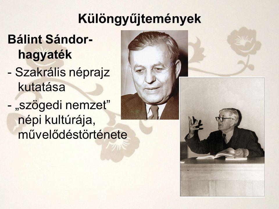 Különgyűjtemények Bálint Sándor-hagyaték - Szakrális néprajz kutatása