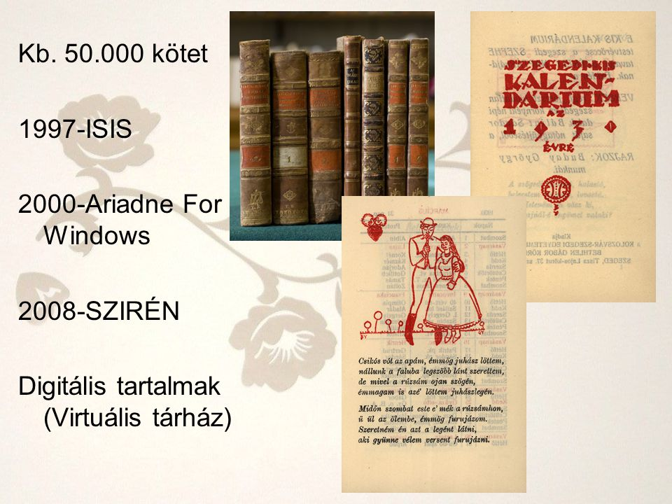 Kb. 50.000 kötet 1997-ISIS. 2000-Ariadne For Windows.